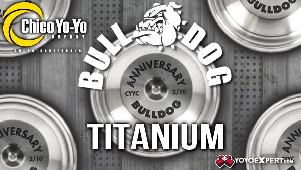 Chico YoYo Company Titanium Bull Dog – Releases Tonight 10:00 PM EST