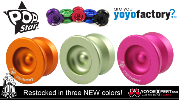 YoYoFactory POPStar Restocked In Three New Colors!
