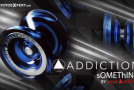 sOMEThING by YoYoAddict Presents The ADDICTION!