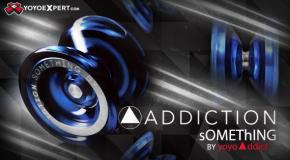sOMEThING by YoYoAddict Presents The ADDICTION!