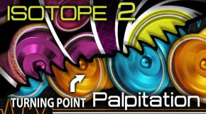 Turning Point Restock! New Palpitation and Isotope 2!