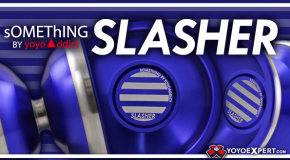 sOMEThING by YoYoAddict Presents The SLASHER!