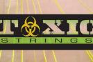 Toxic Strings Restock!