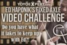 Ed Haponik Fixed Axle Challenge – ROUND 1!