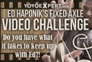 Ed Haponik's Fixed-axle Challenge!