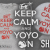 Keep Calm and Yo-Yo On!