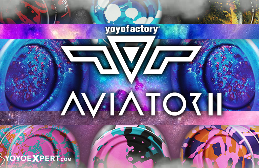New Release! The YoYoFactory Aviator 2!