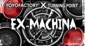 New YoYoFactory x Turning Point Collab – The Ex-Machina!